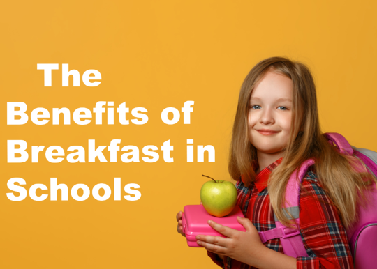 The benefits of breakfast in schools.